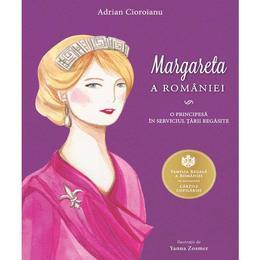 Margareta a Romaniei. O principesa in serviciul Tarii regasite - Adrian Cioroianu, editura Curtea Veche
