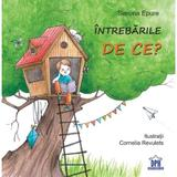 Intrebarile DE CE? - Simona Epure, editura Didactica Publishing House