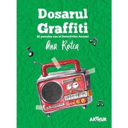 Dosarul Graffiti - Ana Rotea, editura Grupul Editorial Art