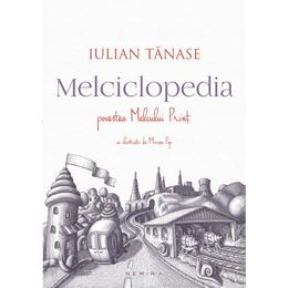 Melciclopedia. Povestea Melcului Print - Iulian Tanase, editura Nemira