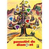 Povestiri de diamant - Valentina Nichifor, editura Neverland