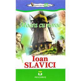 Moara cu noroc - Ioan Slavici, editura Pescarus