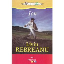 Ion - Liviu Rebreanu, editura Prestige