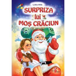 Surpriza lui Mos Craciun - Lidia Hlib, editura Silvius Libris