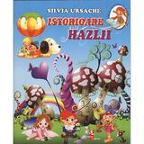Istorioare hazlii - Silvia Ursache, editura Silvius Libris