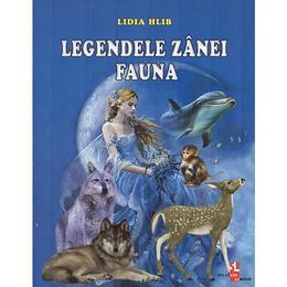 Legendele zanei Fauna - Lidia Hlib, editura Silvius Libris