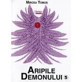 Aripile demonului Vol. 5 - Mircea Tomus, editura Limes