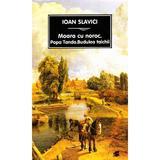 Moara cu noroc - Ioan Slavici, editura Tana