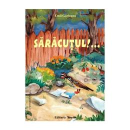 Saracutul!... - Emil Garleanu, editura Tehno-art