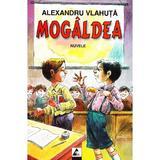 Mogaldea - Alexandru Vlahuta, editura Agora