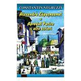 Alexandru Lapusneanul - Aprodul Purice si alte scrieri- Constantin Negruzzi, editura Agora