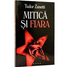 Mitica si fiara - Tudor Zanetti, editura Agora