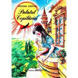 Palatul Copilariei - Mariana Cristea, editura Ametist