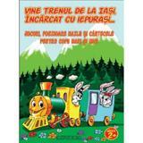 Vine trenul de la Iasi, incarcat cu iepurasi -Jocuri, poezioare hazlii si cantecele pentru copii, editura Anteea