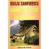 Tanase Scatiu. In razboi - Duiliu Zamfirescu, editura Blassco