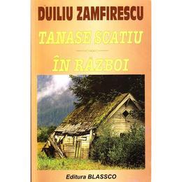 tanase-scatiu-in-razboi-duiliu-zamfirescu-editura-blassco-1.jpg