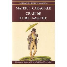 Craii de Curtea-Veche - Mateiu I. Caragiale, editura Cartex