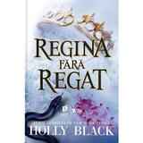 Regina fara regat - Holly Black, editura Storia