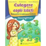 Matematica - Clasa pregatitoare - Culegere pentru copii isteti - Rodica Dinescu, editura Carminis
