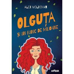 Olguta si un bunic de milioane - Alex Moldovan, editura Grupul Editorial Art