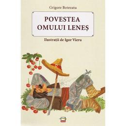 Povestea omului lenes - Grigore Botezatu, editura Gunivas