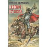 Legende istorice - Dimitrie Bolintineanu, editura Herra