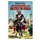 Din nazdravaniile lui Nastratin Hogea - Anton Pann, editura Herra