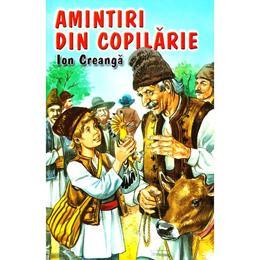 Amintiri din copilarie - Ion Creanga, editura Herra