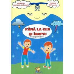 Pana la cer si inapoi - Tatiana Tapalaga, editura Lizuka Educativ