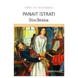 Chira Chiralina - Panait Istrati (Carti de patrimoniu), editura Minerva
