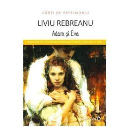 Adam si Eva - Liviu Rebreanu (Carti de patrimoniu), editura Minerva