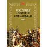 Legendele sau basmele romanilor vol. II ed.2 - Petre Ispirescu, editura Paralela 45