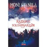 Razboiul solomonarilor - Moni Stanila, editura Polirom