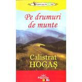 Pe drumuri de munte - Calistrat Hogas, editura Prestige