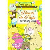 Povesti de Paste cu bunicuta Alina - Alina Serban, editura Prestige