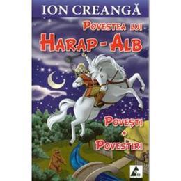 Povestea Lui Harap-Alb - Ion Creabga, editura Agora