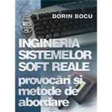 Ingineria sistemelor soft reale. Provocari si metode de abordare - Dorin Bocu, editura Albastra