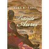 Trairile Aurei Vol.2 - Aura B. Lupu, editura Libris Editorial