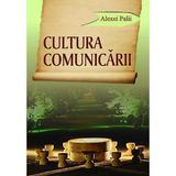 Cultura comunicarii - Alexei Palii, editura Epigraf