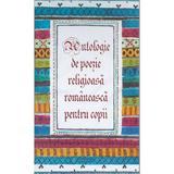 Antologie De Poezie Religioasa Romaneasca Pentru Copii, editura Basilica