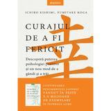 Curajul de a fi fericit - Ichiro Kishimi, Fumitake Koga, editura Litera