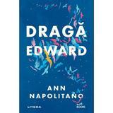 Draga Edward - Ann Napolitano, editura Litera