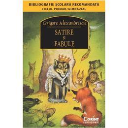 Satire si fabule ed.2014 - Grigore Alexandrescu, editura Corint