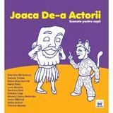 Joaca de-a actorii. Scenete pentru copii - Gabriela Barbulescu, editura Didactica Publishing House