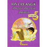 Povesti, povestiri, amintiri (necartonat) - Ion Creanga, editura Eduard