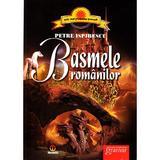 Basmele Romanilor ed.2012 - Petre Ispirescu, editura Gramar