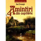 Amintiri din copilarie - Ion Creanga, editura Gramar