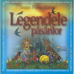 Legendele pasarilor - Simion Florea Marian, editura Gramar