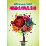 Minimanimalisme - Liana Ivan-Chilia, editura Ideea Europeana