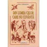 Din lumea celor care nu cuvanta - Emil Garleanu, editura Iulian Cart